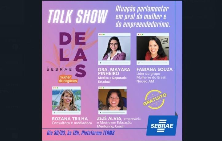 Sebrae promove talk show sobre atuação parlamentar em prol da mulher e do empreendedorismo